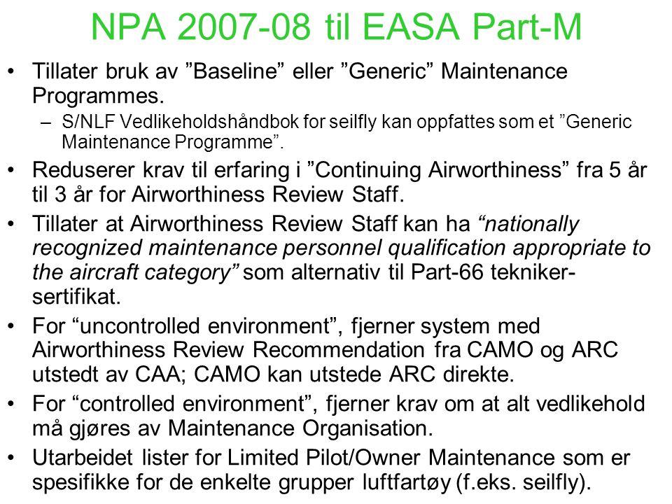 NPA 2007-08 til EASA Part-M Tillater bruk av Baseline eller Generic Maintenance Programmes.