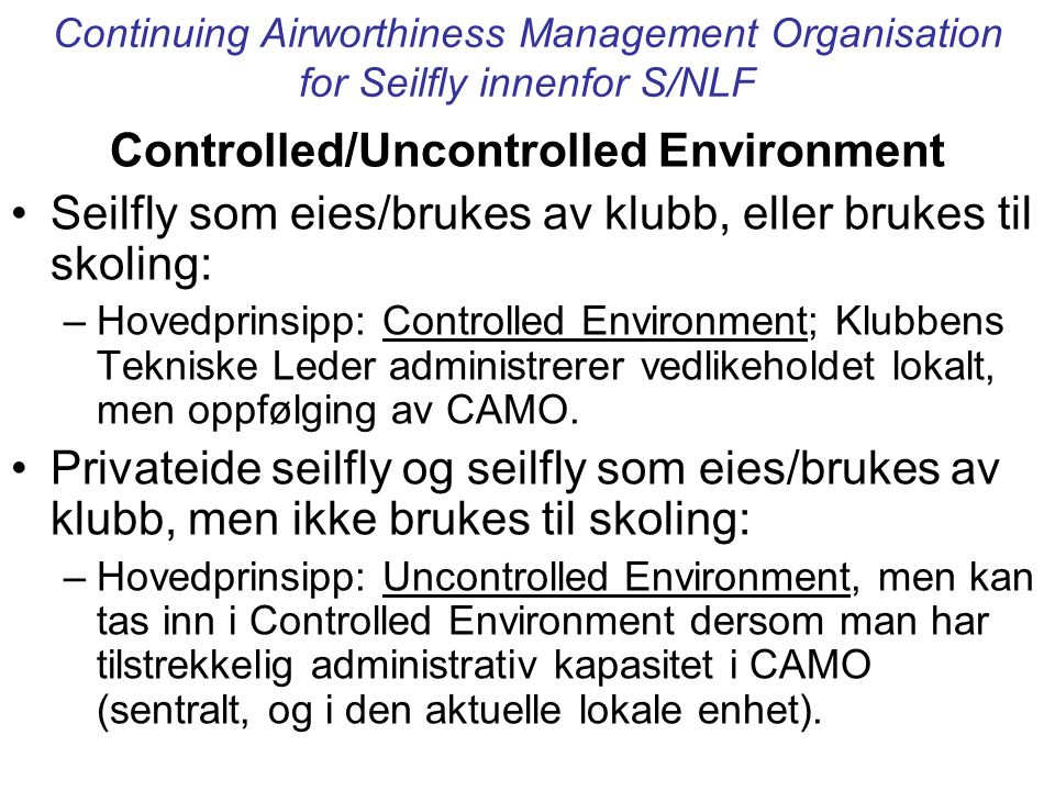 Controlled/Uncontrolled Environment