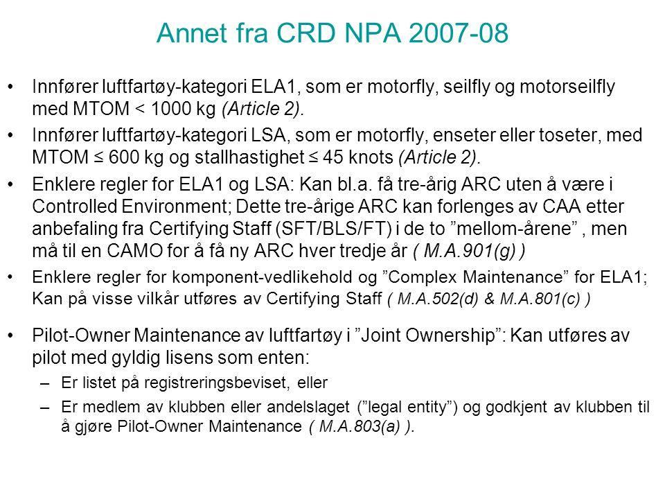 Annet fra CRD NPA 2007-08 Innfører luftfartøy-kategori ELA1, som er motorfly, seilfly og motorseilfly med MTOM < 1000 kg (Article 2).