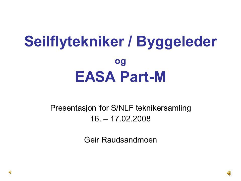 Seilflytekniker / Byggeleder og EASA Part-M