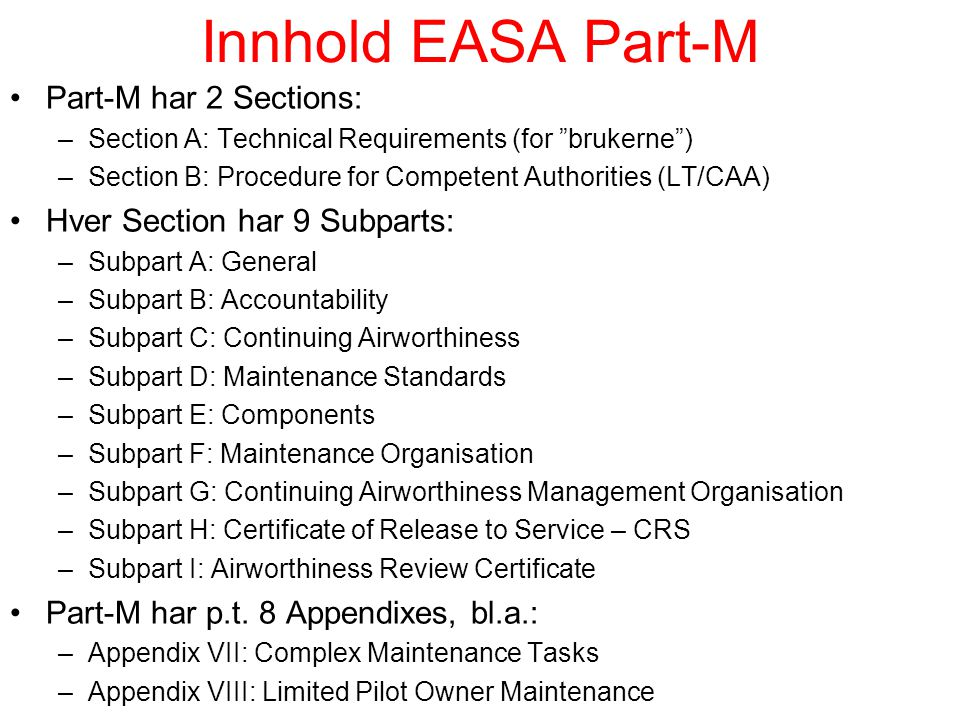 Innhold EASA Part-M Part-M har 2 Sections:
