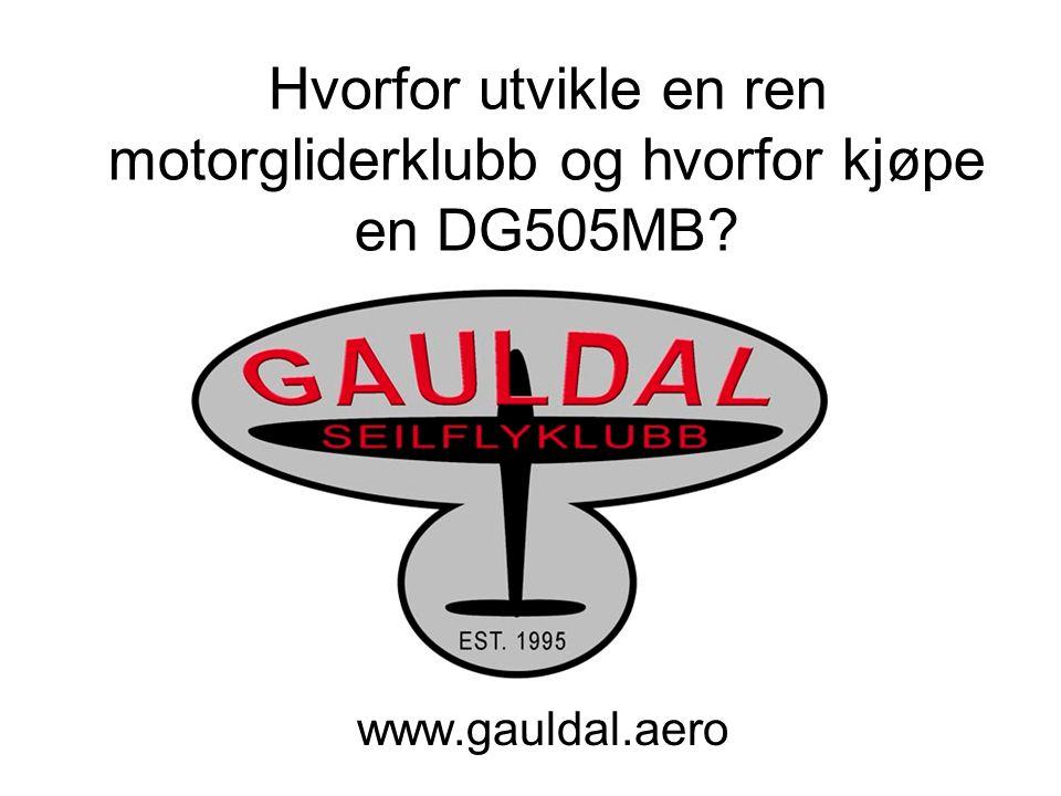 Hvorfor utvikle en ren motorgliderklubb og hvorfor kjøpe en DG505MB