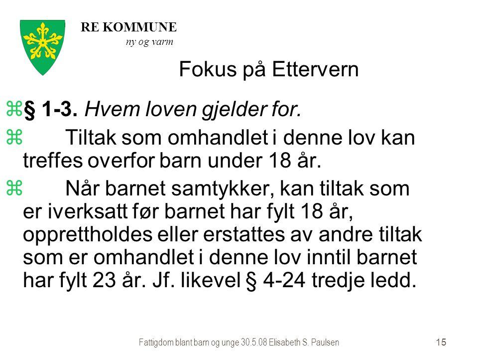 Fattigdom blant barn og unge 30.5.08 Elisabeth S. Paulsen
