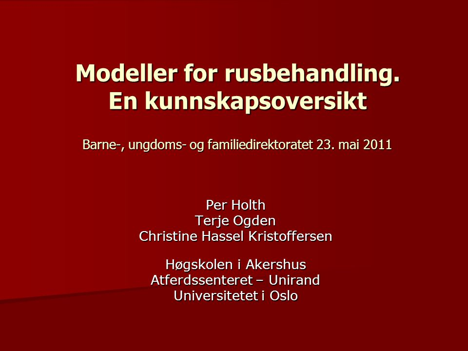 Modeller for rusbehandling