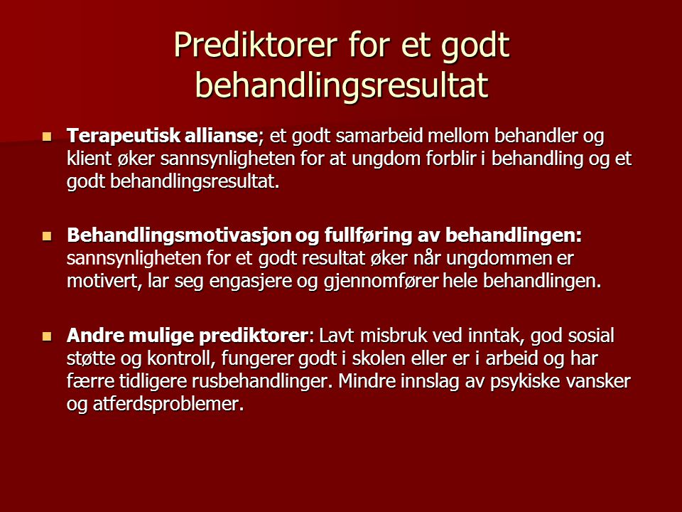 Prediktorer for et godt behandlingsresultat
