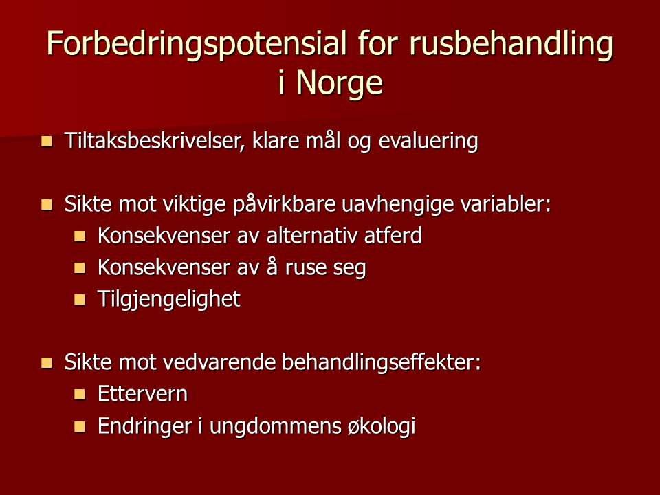 Forbedringspotensial for rusbehandling i Norge