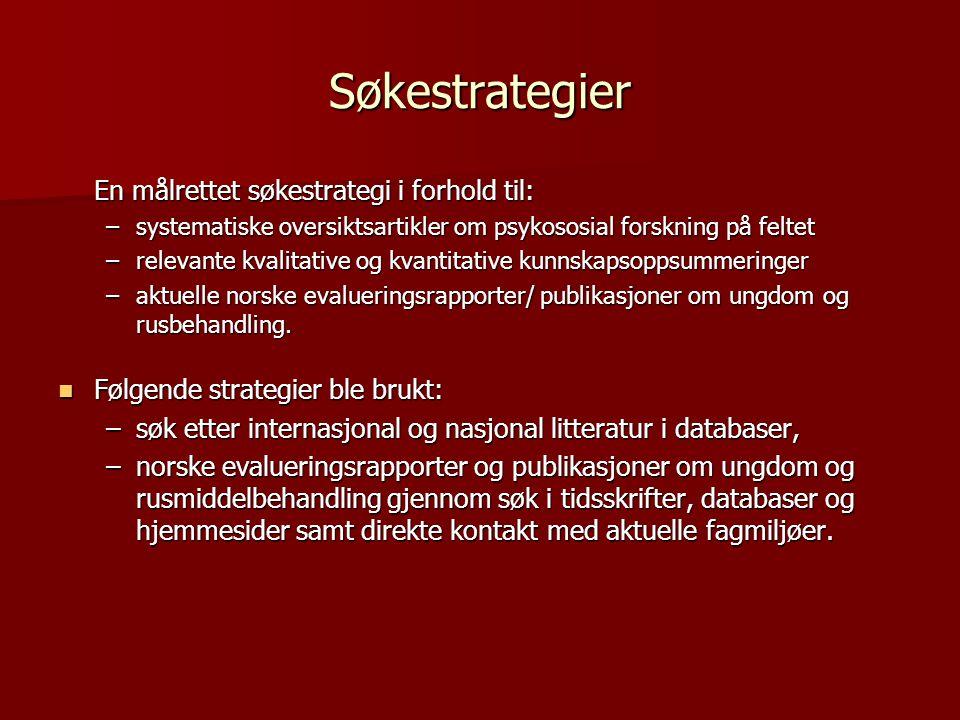 Søkestrategier En målrettet søkestrategi i forhold til: