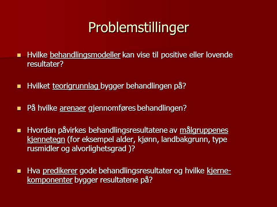 Problemstillinger Hvilke behandlingsmodeller kan vise til positive eller lovende resultater Hvilket teorigrunnlag bygger behandlingen på