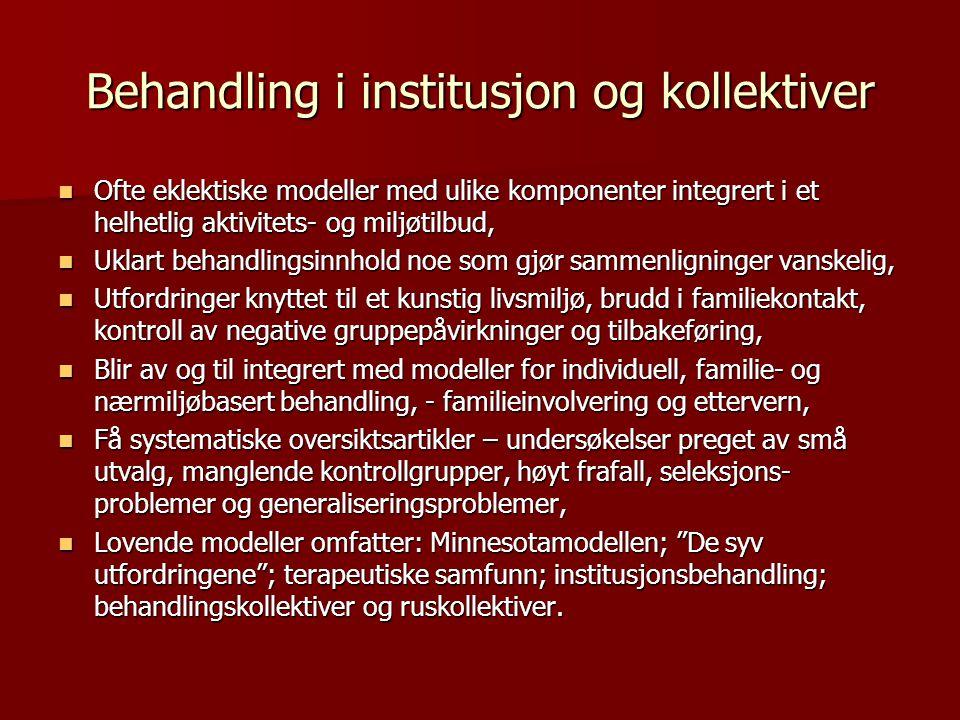 Behandling i institusjon og kollektiver
