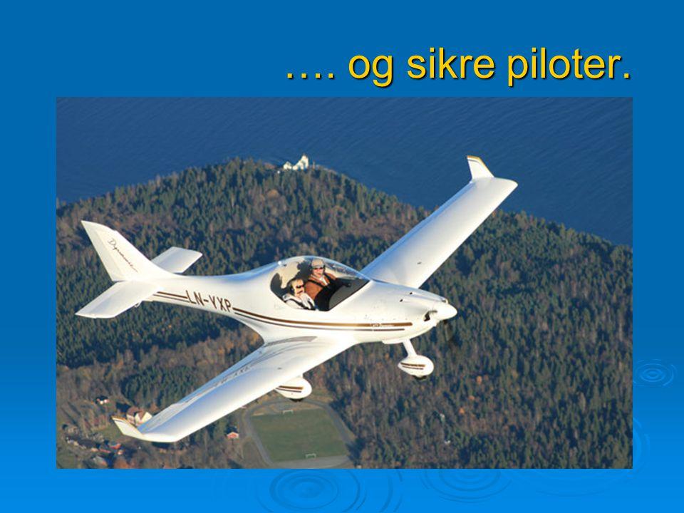 …. og sikre piloter.