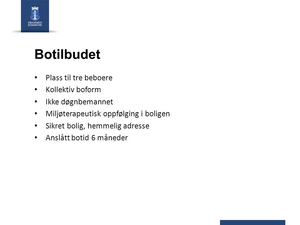 Botilbudet Plass til tre beboere Kollektiv boform Ikke døgnbemannet