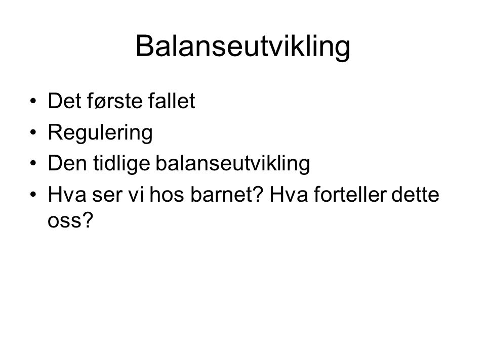 Balanseutvikling Det første fallet Regulering