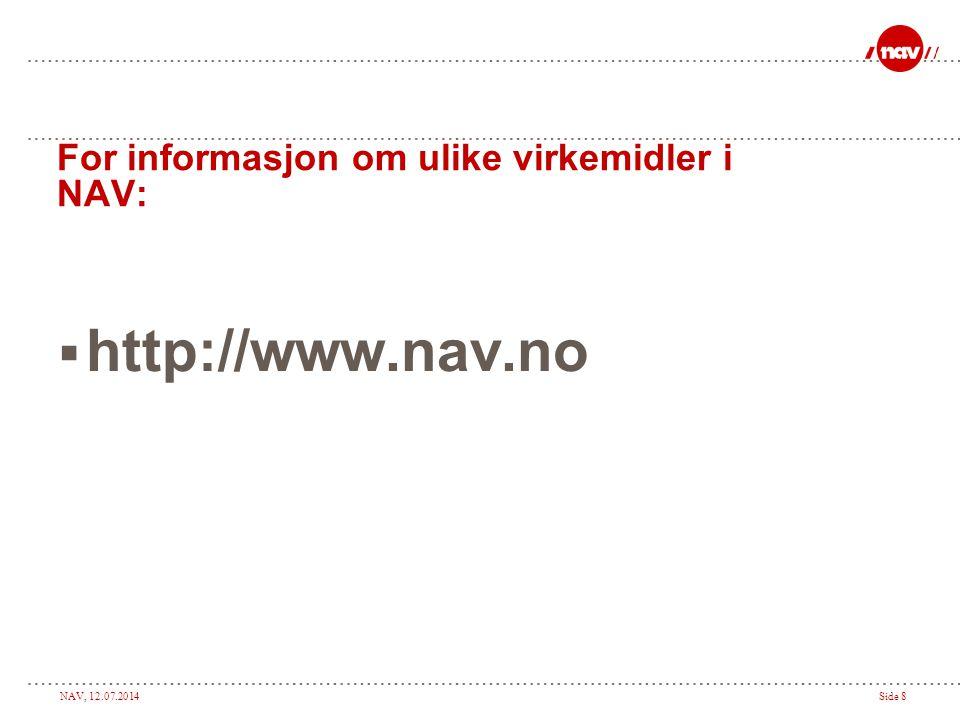 For informasjon om ulike virkemidler i NAV: