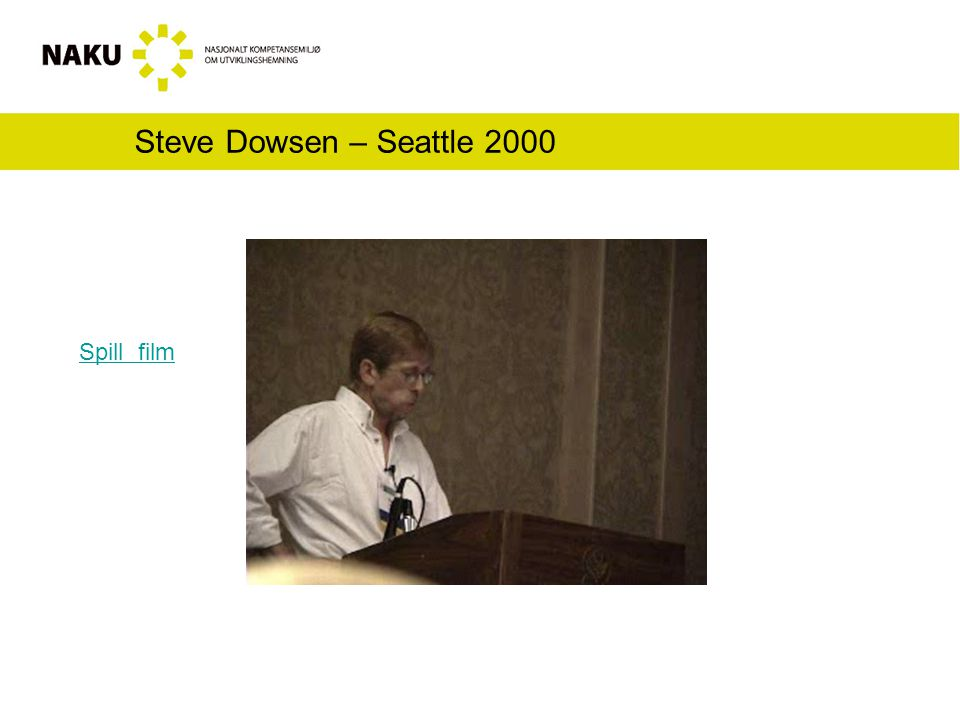 Steve Dowsen – Seattle 2000 Spill film