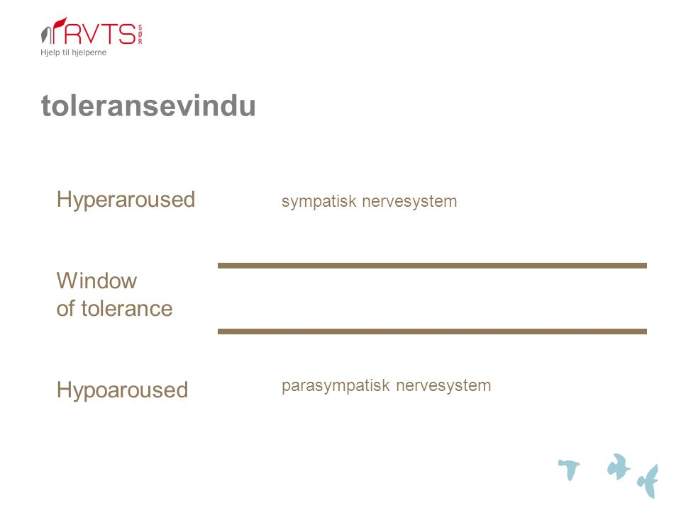 toleransevindu Hyperaroused Window of tolerance Hypoaroused
