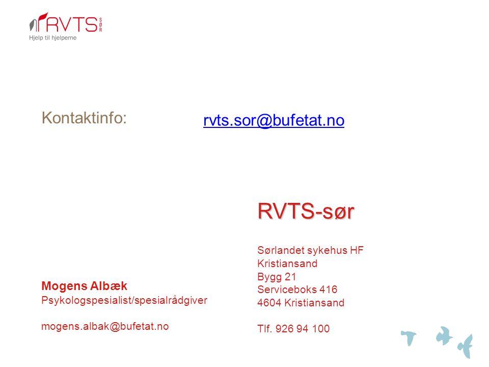 RVTS-sør Kontaktinfo: rvts.sor@bufetat.no Mogens Albæk