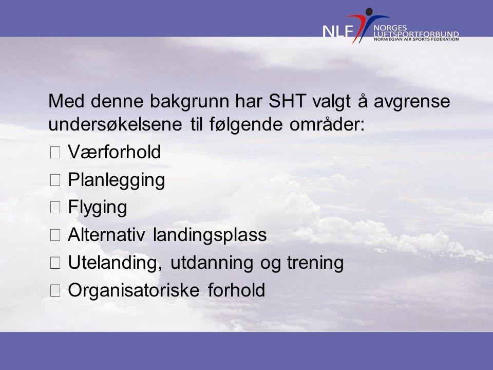 Med denne bakgrunn har SHT valgt å avgrense undersøkelsene til følgende områder: