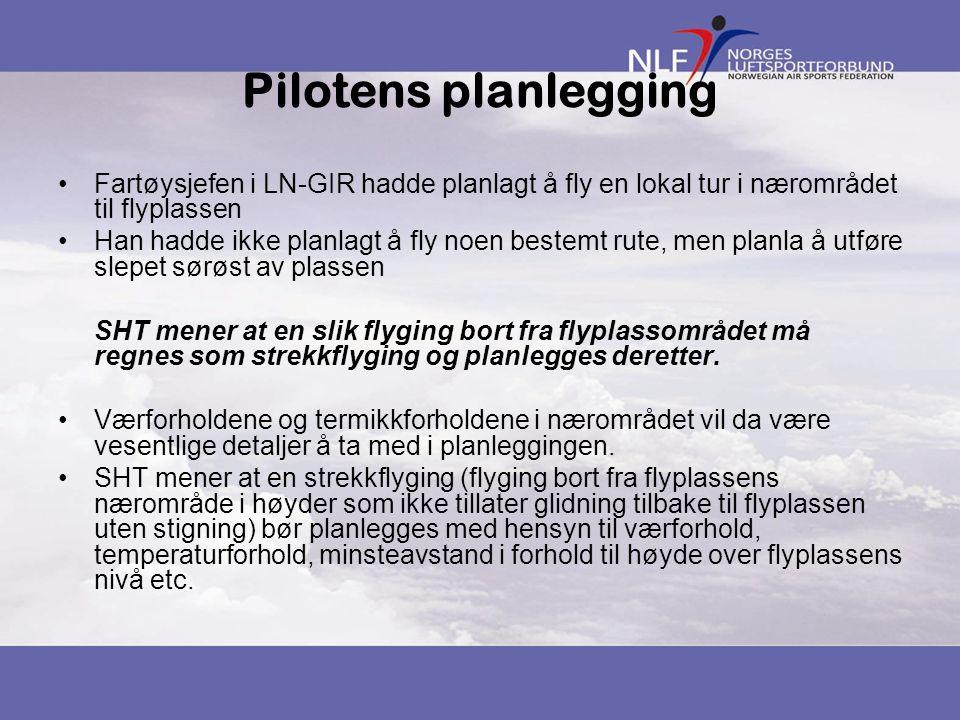 Pilotens planlegging Fartøysjefen i LN-GIR hadde planlagt å fly en lokal tur i nærområdet til flyplassen.