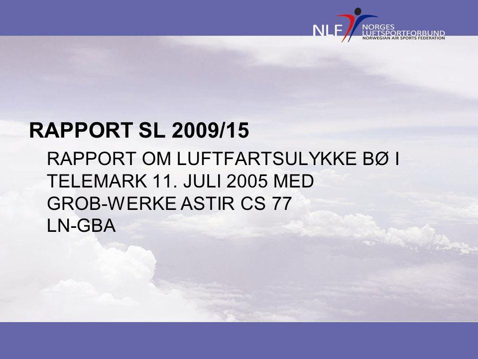 RAPPORT SL 2009/15 RAPPORT OM LUFTFARTSULYKKE BØ I TELEMARK 11.