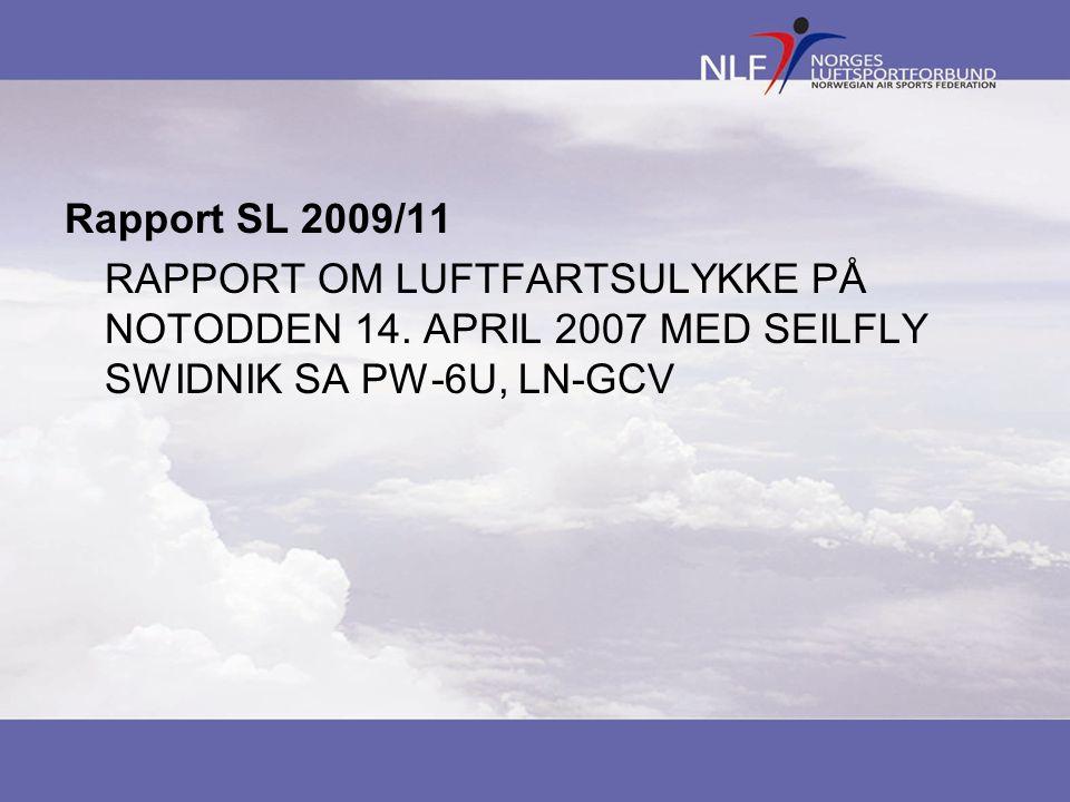 Rapport SL 2009/11 RAPPORT OM LUFTFARTSULYKKE PÅ NOTODDEN 14.