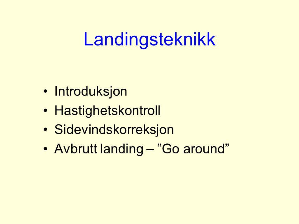 Landingsteknikk Introduksjon Hastighetskontroll Sidevindskorreksjon