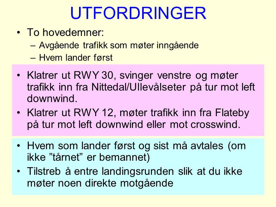 UTFORDRINGER To hovedemner: