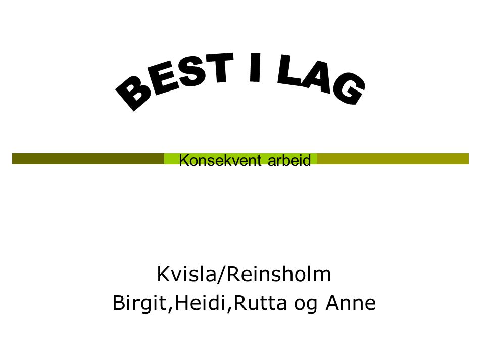 Kvisla/Reinsholm Birgit,Heidi,Rutta og Anne