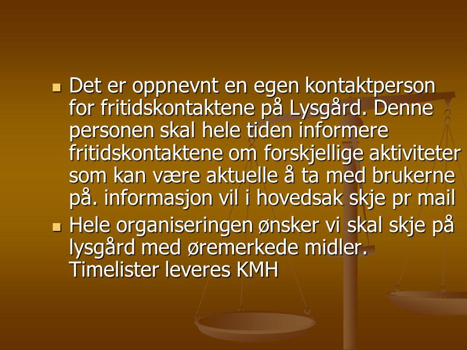 Det er oppnevnt en egen kontaktperson for fritidskontaktene på Lysgård