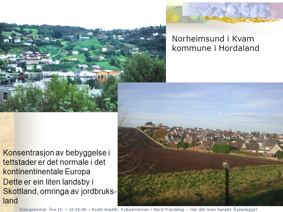 Norheimsund i Kvam kommune i Hordaland. Konsentrasjon av bebyggelse i. tettstader er det normale i det.