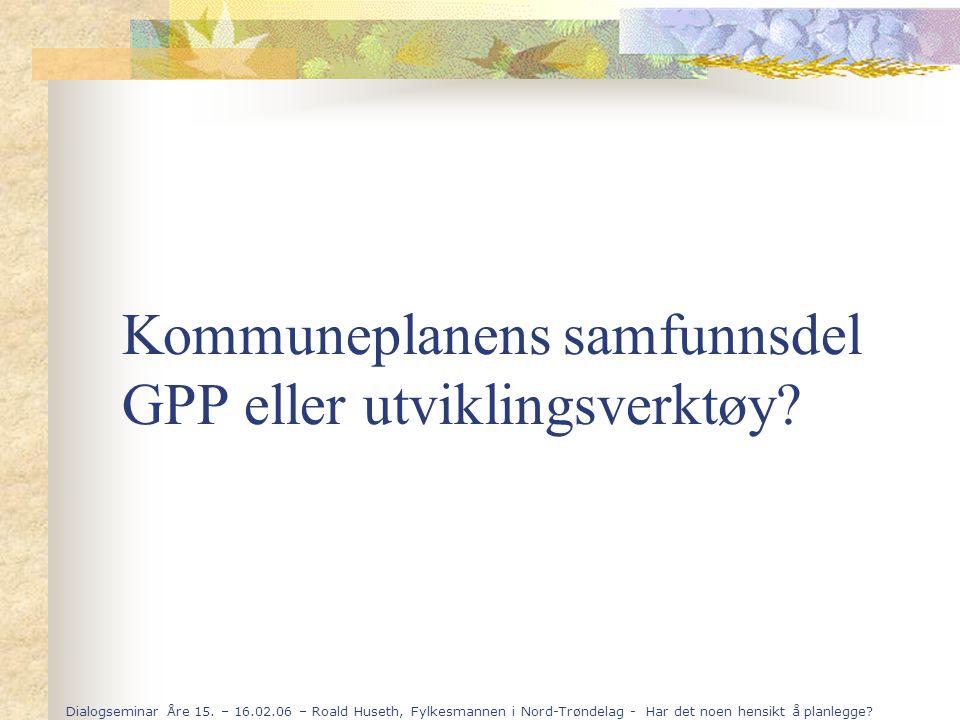 Kommuneplanens samfunnsdel GPP eller utviklingsverktøy