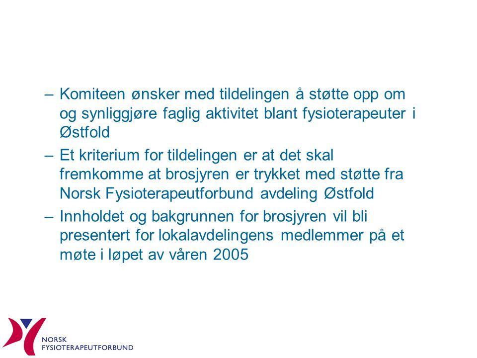 Komiteen ønsker med tildelingen å støtte opp om og synliggjøre faglig aktivitet blant fysioterapeuter i Østfold