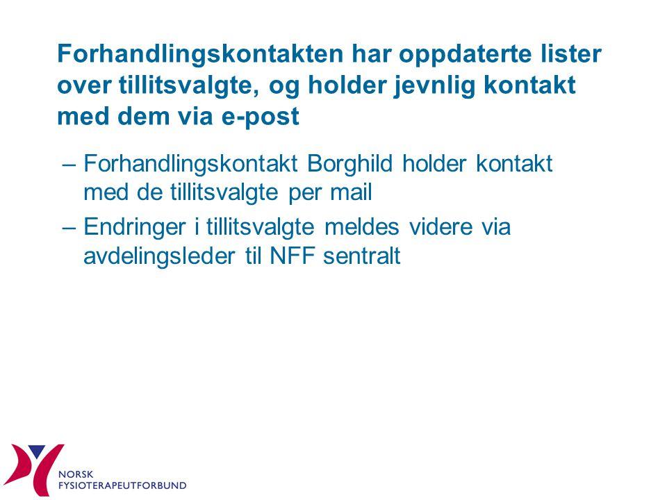 Forhandlingskontakten har oppdaterte lister over tillitsvalgte, og holder jevnlig kontakt med dem via e-post