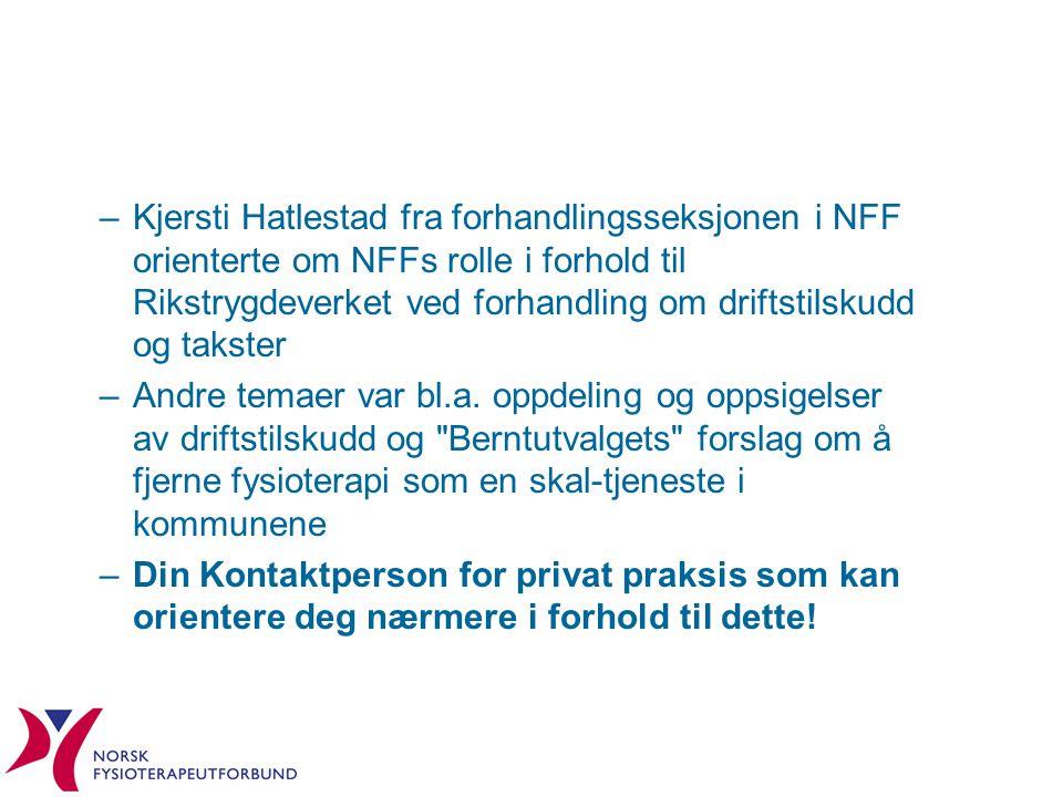 Kjersti Hatlestad fra forhandlingsseksjonen i NFF orienterte om NFFs rolle i forhold til Rikstrygdeverket ved forhandling om driftstilskudd og takster