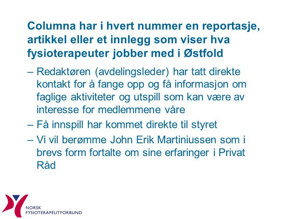 Columna har i hvert nummer en reportasje, artikkel eller et innlegg som viser hva fysioterapeuter jobber med i Østfold