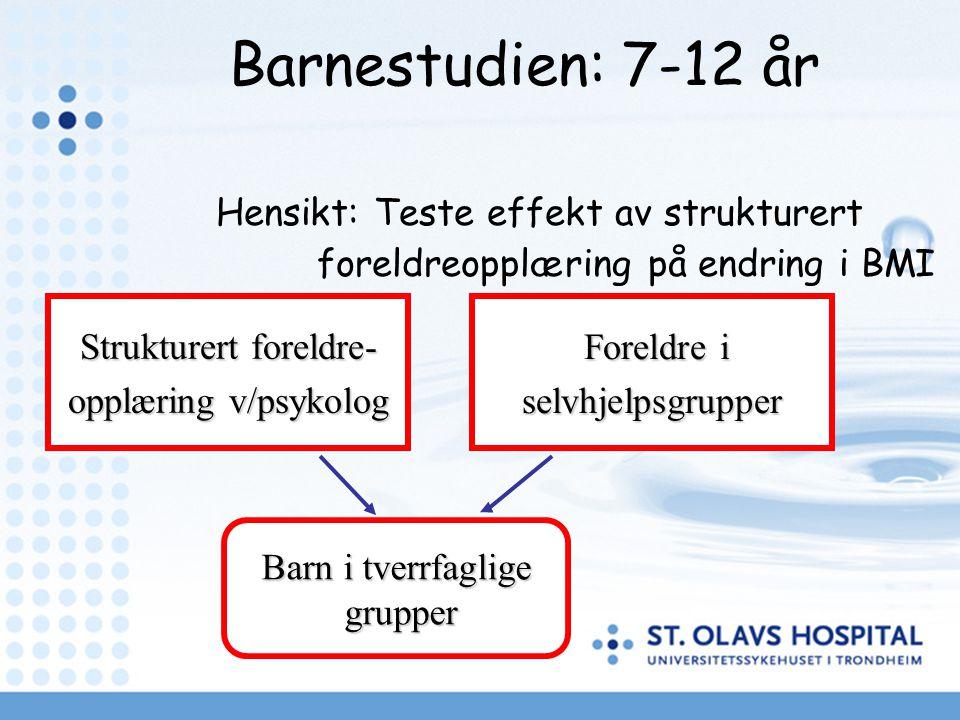 Barnestudien: 7-12 år Hensikt: Teste effekt av strukturert