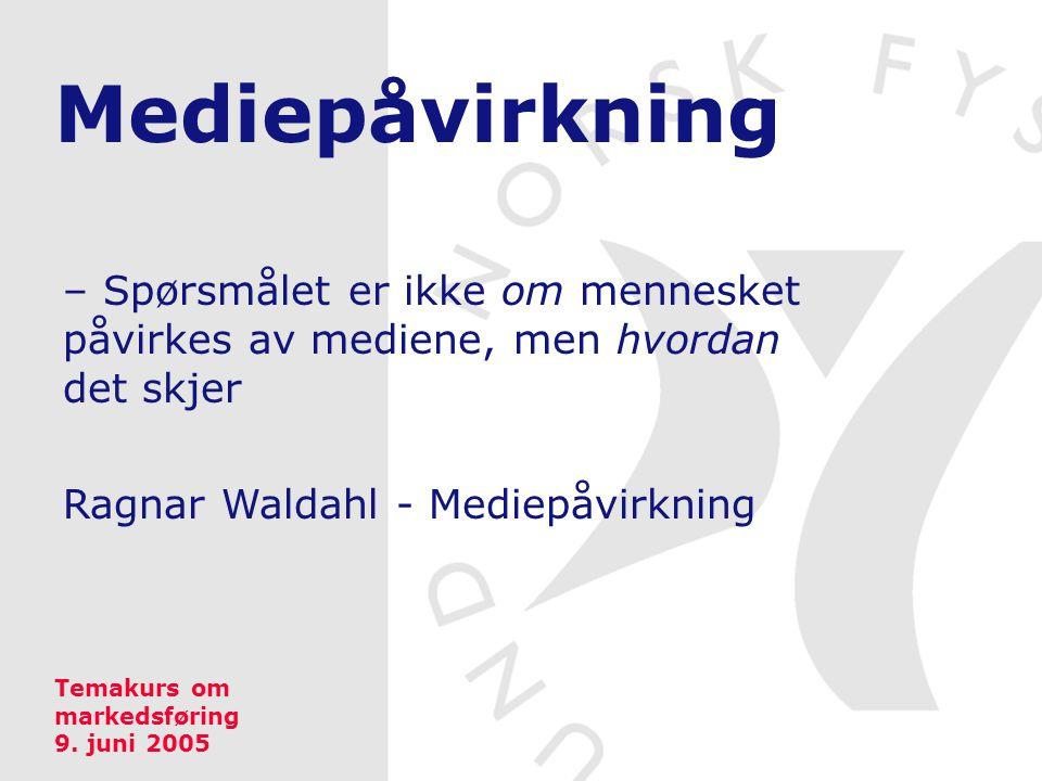 Mediepåvirkning – Spørsmålet er ikke om mennesket påvirkes av mediene, men hvordan det skjer. Ragnar Waldahl - Mediepåvirkning.