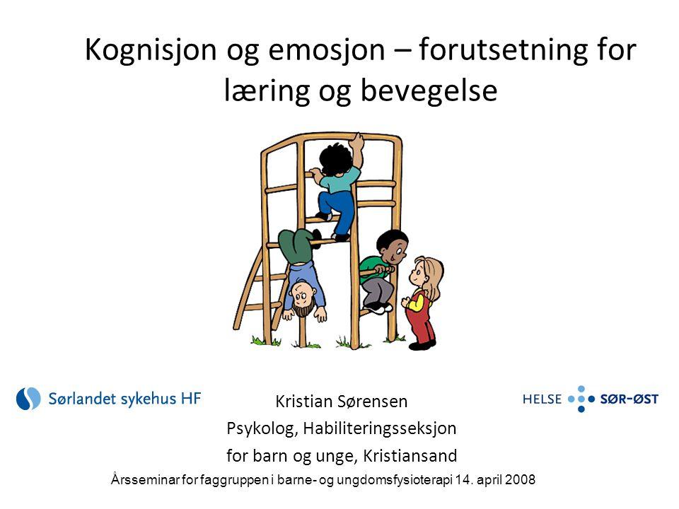 Kognisjon og emosjon – forutsetning for læring og bevegelse