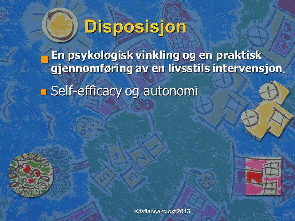 Disposisjon En psykologisk vinkling og en praktisk gjennomføring av en livsstils intervensjon. Self-efficacy og autonomi.