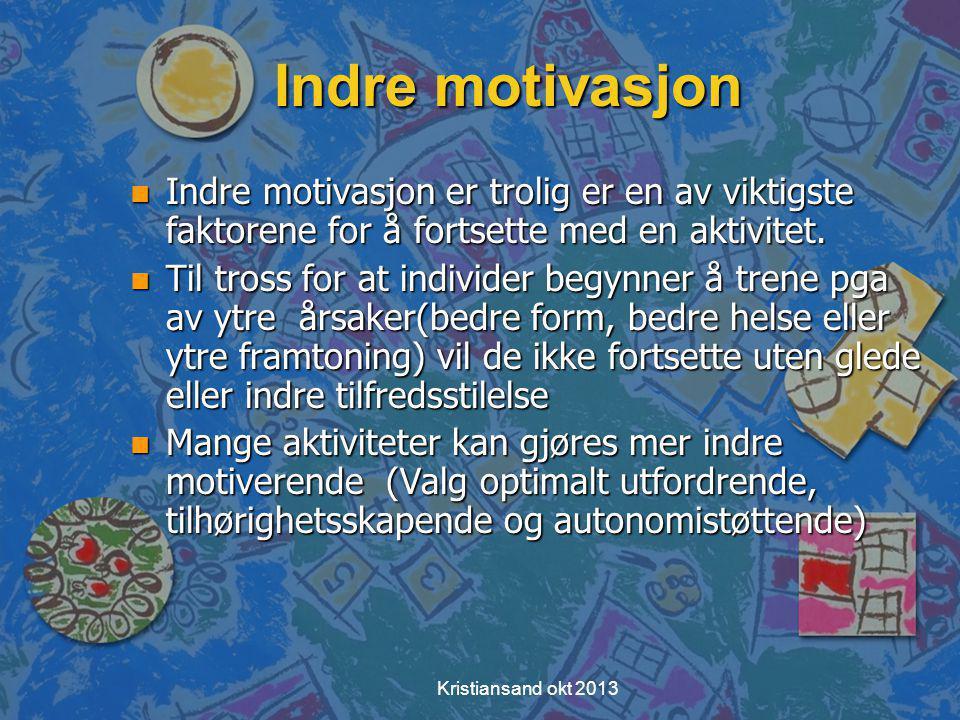 Indre motivasjon Indre motivasjon er trolig er en av viktigste faktorene for å fortsette med en aktivitet.