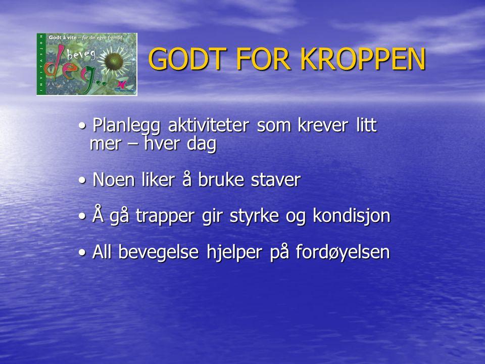 GODT FOR KROPPEN