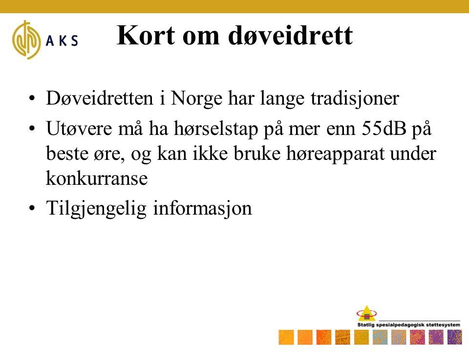 Kort om døveidrett Døveidretten i Norge har lange tradisjoner