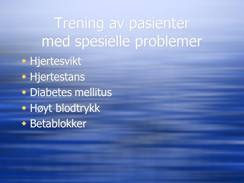 Trening av pasienter med spesielle problemer