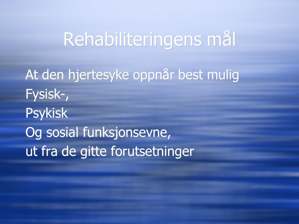 Rehabiliteringens mål