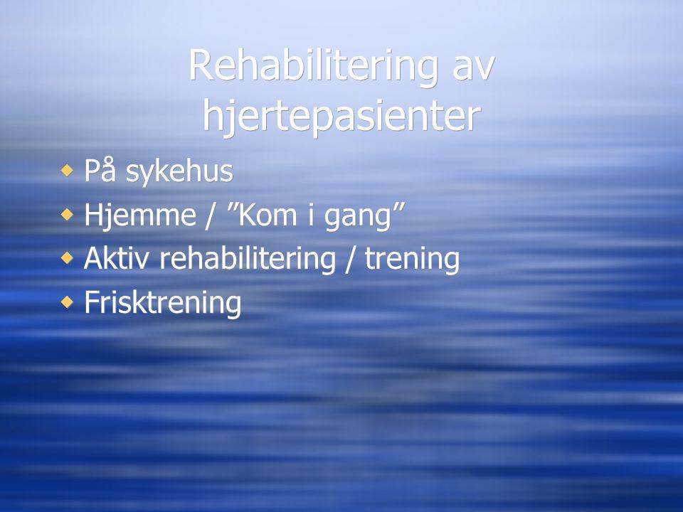 Rehabilitering av hjertepasienter