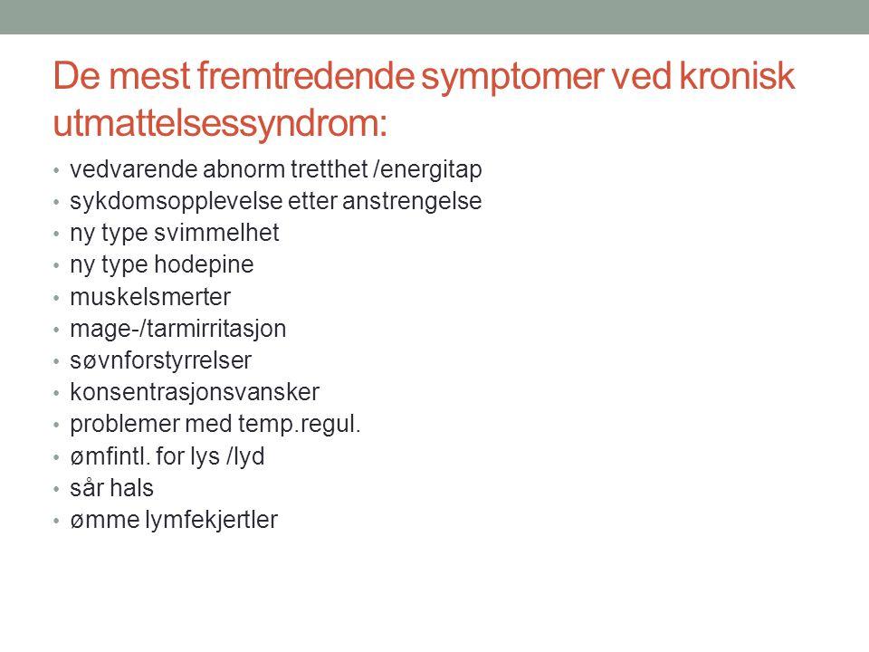 De mest fremtredende symptomer ved kronisk utmattelsessyndrom: