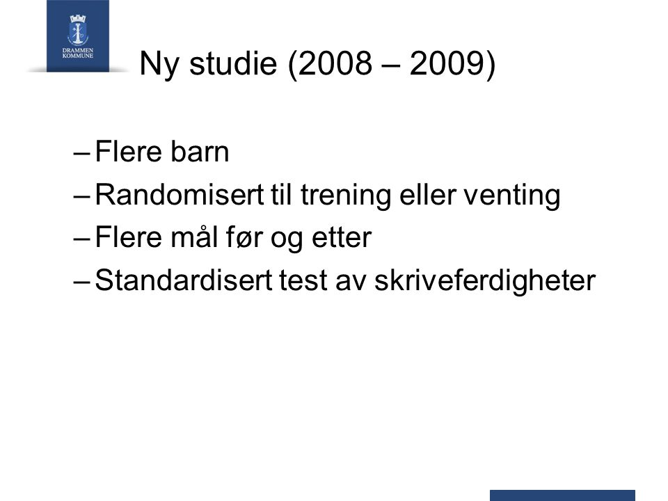 Ny studie (2008 – 2009) Flere barn