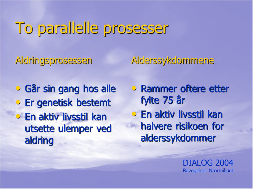 To parallelle prosesser