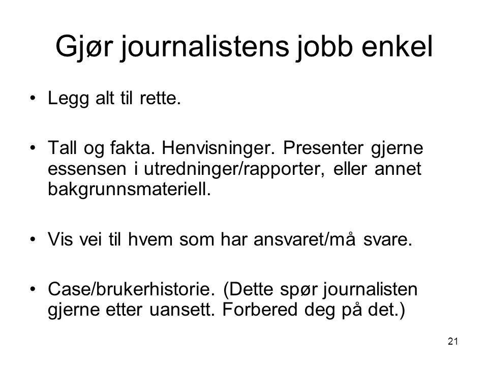 Gjør journalistens jobb enkel
