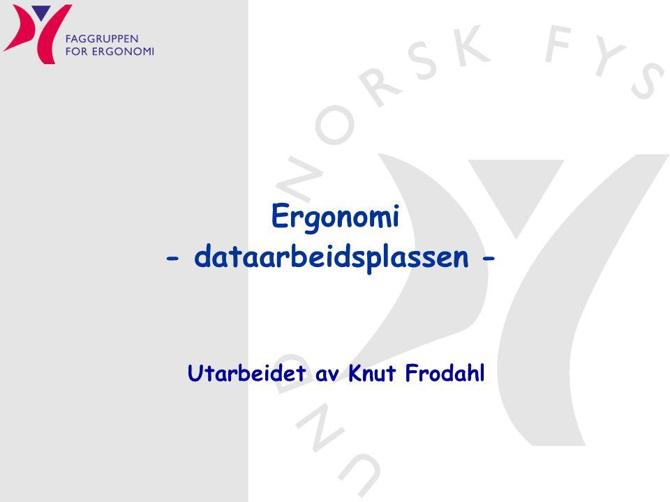 - dataarbeidsplassen - Utarbeidet av Knut Frodahl