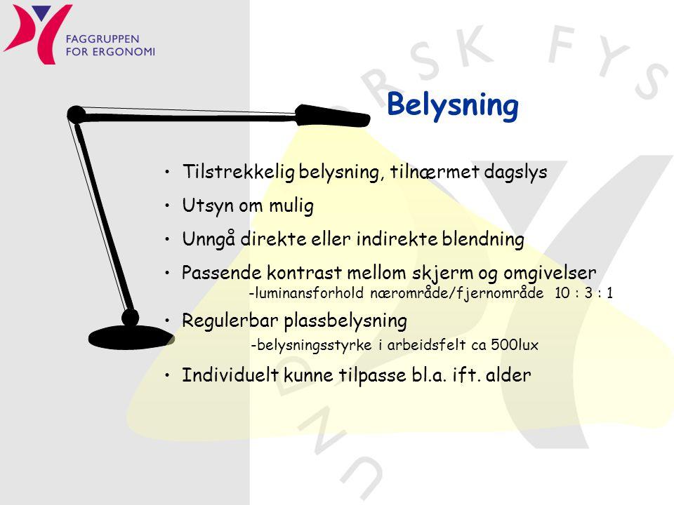 Belysning -belysningsstyrke i arbeidsfelt ca 500lux